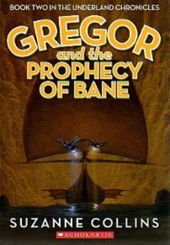 Gregor and the Prophecy of Bane (Underland Chronicles 2)