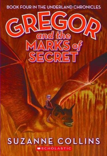 Gregor and the Marks of Secret (Underland Chronicles 4)