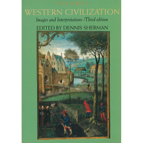 Western Civilization - Images and Interpretations, Volume I: to 1700