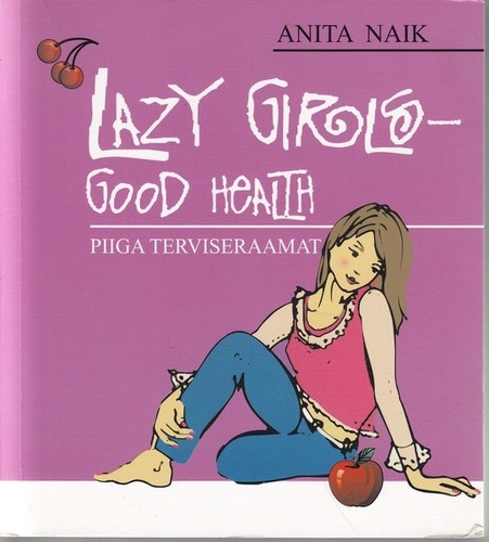 Lazy Girls- Good health/Piiga terviseraamat
