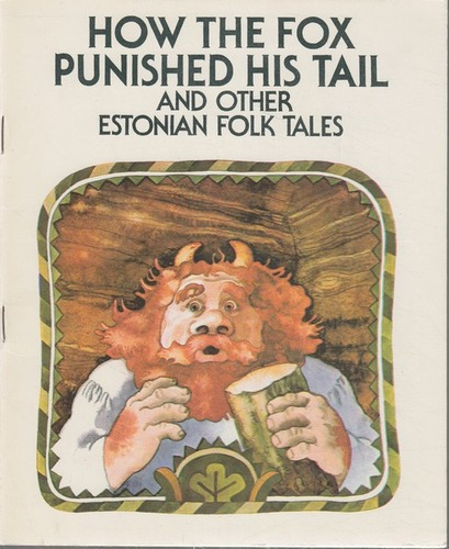 How the Fox Punished his Tail and Other Estonian Folk Tales