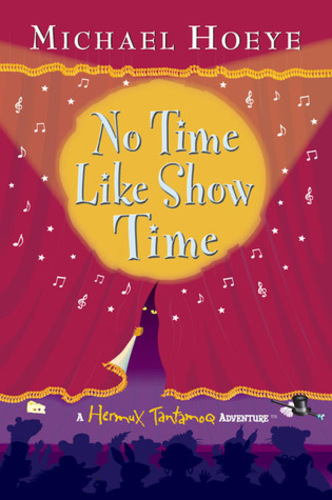 No Time Like Showtime (The Hermux Tantamoq Adventures 3)