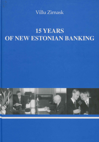 15 years of new Estonian banking : achievements and lessons of the reconstruction period