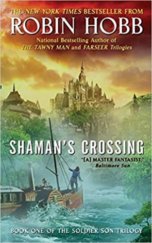 Shaman´s Crossing. Book One of the Soldier Son Trilogy