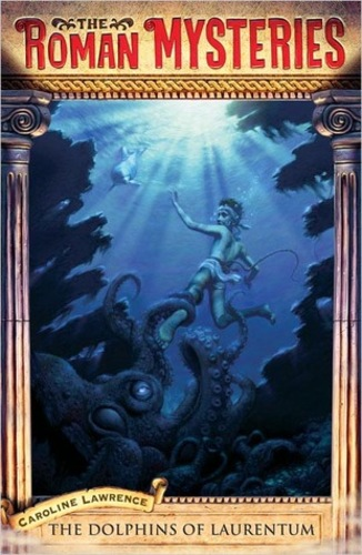 The Dolphins of Laurentum: Roman Mysteries (The Roman Mysteries 5)