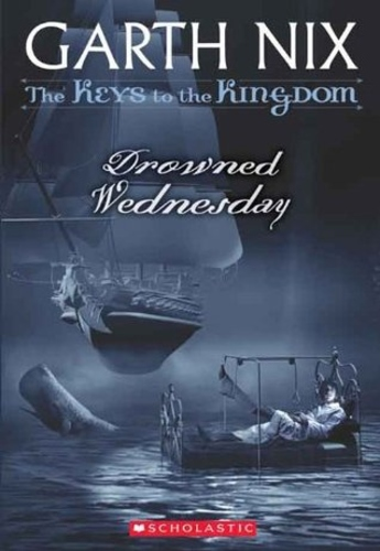 Drowned Wednesday (The Keys to the Kingdom 3)