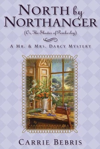 6f6e5e2e05f North By Northanger: Or The Shades of Pemberley (Mr. and Mrs. Darcy