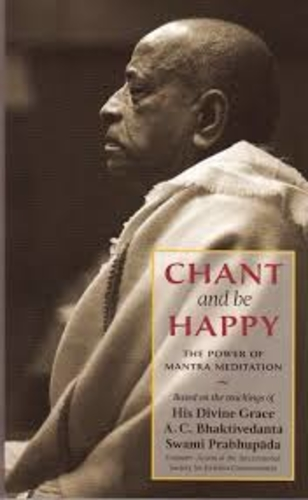 Chant and Be Happy : The Power of Mantra Meditation