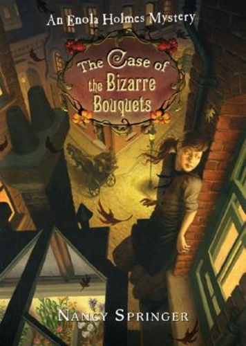 The Case of the Bizarre Bouquets (Enola Holmes 3)