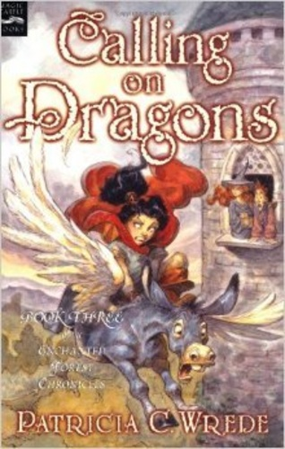 Calling on Dragons (Enchanted Forest Chronicles 3)
