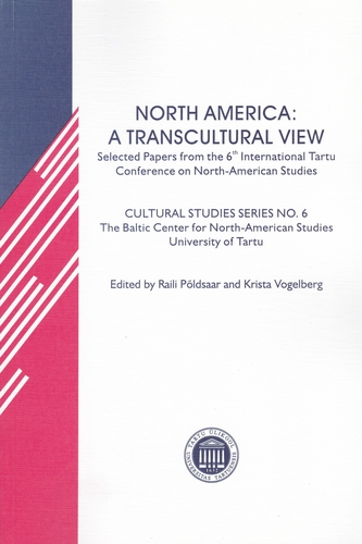 North America : a transcultural view : selected papers from the 6th International Tartu Conference on North-American Studies