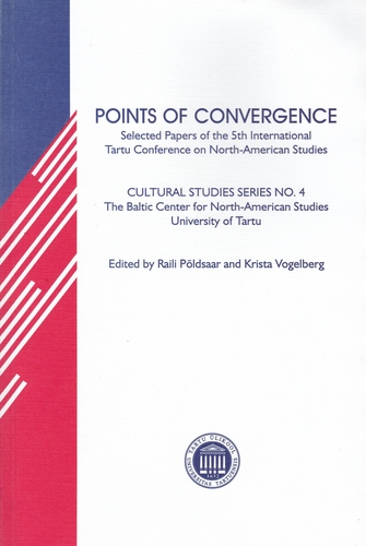 Points of Convergence : Selected Papers of the 5th International Tartu Conference on North-American Studies