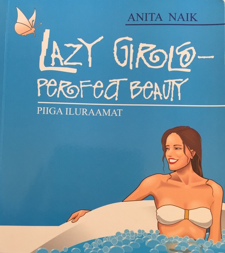 Lazy Girls - Perfect beauty/ Piiga iluraamat