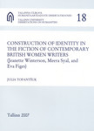 Construction of identity in the fiction of contemporary british women writers
