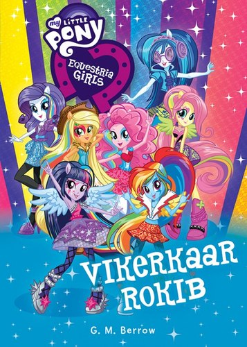 My Little Pony. Equestria Girls. Vikerkaar rokib