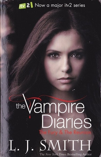 The Fury and Dark Reunion (The Vampire Diaries 3-4)