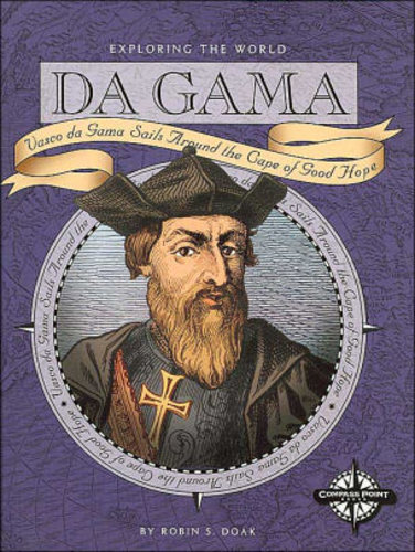 Da Gama (Exploring the World Series): Vasco Da Gama Sails around the Cape of Good Hope