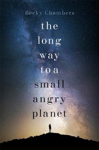 The Long Way To A Small, Angry Planet (Wayfarers 1)