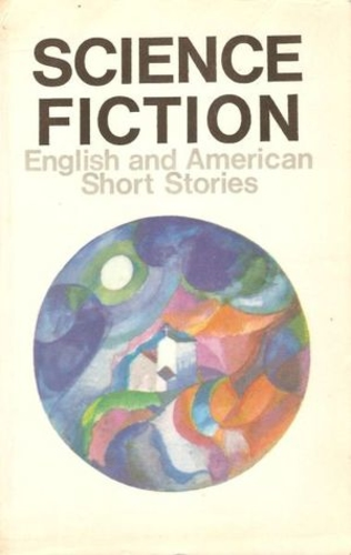 Science Fiction: English and American Short Stories