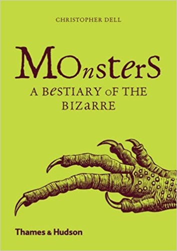 Monsters. A Bestiary of the Bizarre