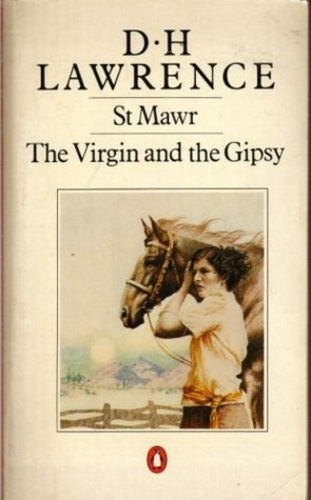 The White Peacock / St Mawr. The Virgin and the Gipsy