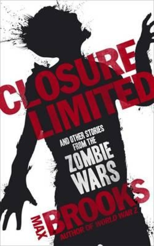 Closure Limited : And Other Zombie Tales