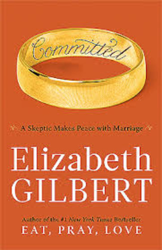 Committed. A Sceptic Makes Peace with Marriage