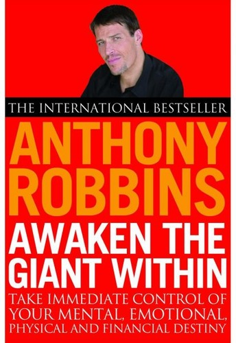 Awaken the Giant Within : How to Take Immediate Control of Your Mental, Emotional, Physical and Financial Destiny