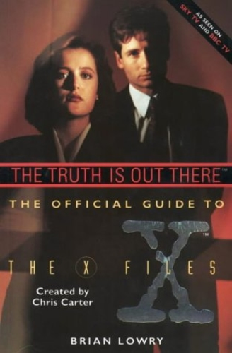 The Truth Is Out There. The Official Guide to The X-Files