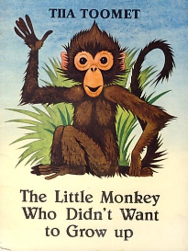 The Little Monkey Who Didn't Want to Grow up