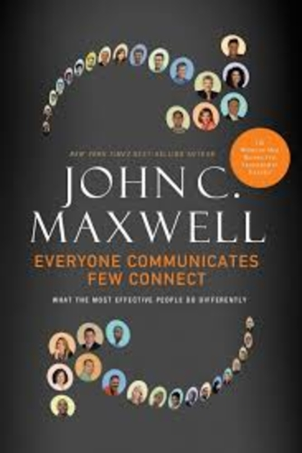 Everyone Communicates, Few Connect. What the most effective people do differently
