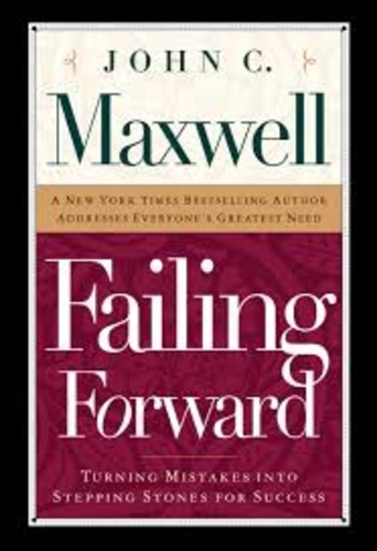 Failing Forward. Turning Mistakes into Stepping Stones for Success