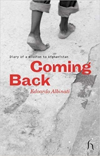 Coming Back: Diary of a Mission to Afghanistan