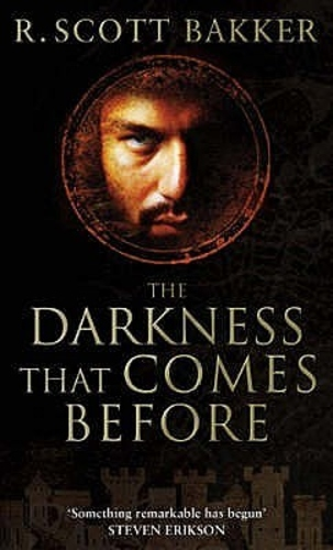 The Darkness That Comes Before (The Prince of Nothing 1)