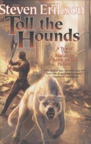 Toll the Hounds (Malazan Book of the Fallen #8)