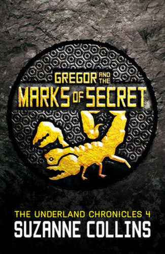 Gregor and the Marks of Secret (Underland Chronicles #4)