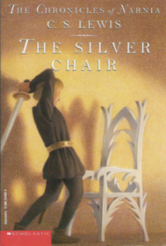 The Silver Chair [Narnia #6]