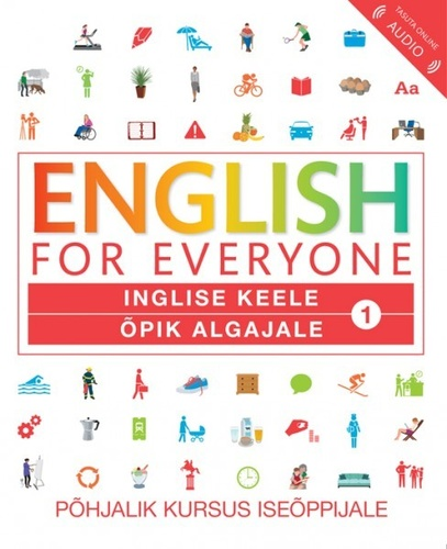 ENGLISH FOR EVERYONE. Õpik algajale 1