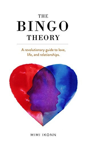 The Bingo Theory: A revolutionary guide to love, life, and relationships