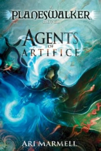 Agents of Artifice (Magic: The Gathering: Planeswalker #1)
