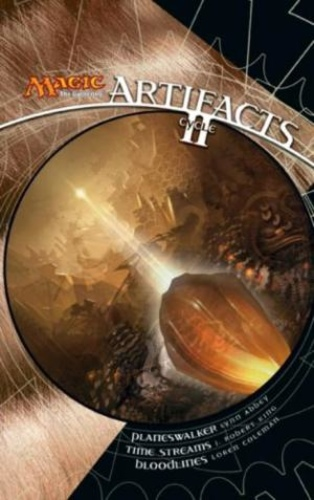 Artifacts Cycle II: A Magic: The Gathering Omnibus
