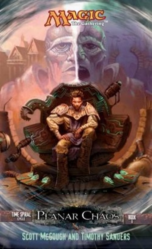Planar Chaos (Magic: The Gathering: Time Spiral Cycle #2)