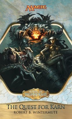 Scars of Mirrodin: The Quest for Karn (Magic: The Gathering #63)