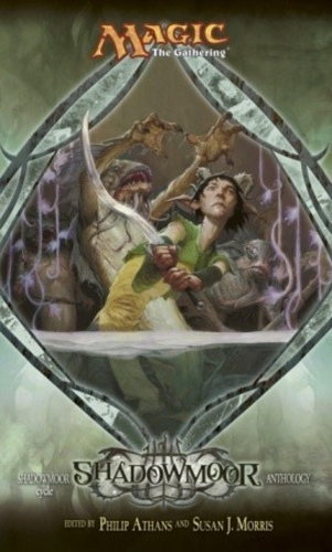 Shadowmoor (Magic: The Gathering: Lorwyn Cycle Part II: Shadowmoor Cycle #1)