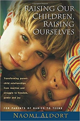 Raising Our Children, Raising Ourselves