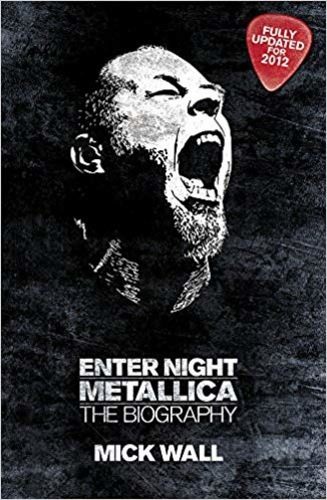 Enter Night. Metallica. The Biography
