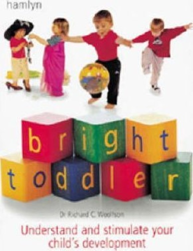 Bright Toddler : Understand and Stimulate Your Child's Development