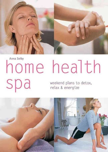Home Health Spa: Weekend Plans To Detox, Relax And Energize