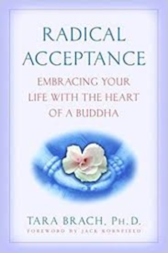 Radical Acceptance. Embracing Your Life with the Heart of a Buddha.