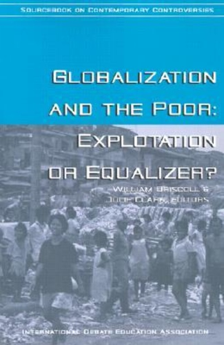 Globalization and the Poor: Exploitation or Equalizer?